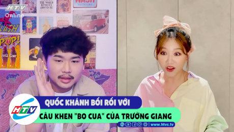 """Quốc Khánh bối rối với câu khen """"bo cua"""" của Trường Giang"""